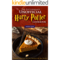 The Potterhead's Unofficial Harry Potter Cookbook: The Best Recipes from Harry Potter - Harry Potter Recipe Book for All Ages