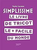 Simplissime - Tricot: Le livre de tricot le + facile du monde