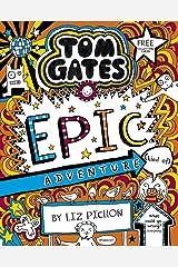 Tom Gates 13: Tom Gates: Epic Adventure (kind of) Paperback