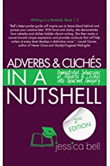 Adverbs & Clichés in a Nutshell: Demonstrated Subversions of Adverbs & Clichés into Gourmet Imagery (Writing in a Nutshell) Kindle Edition