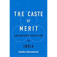 The Caste of Merit: Engineering Education in India