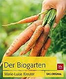 Der Biogarten: Das Original (BLV)
