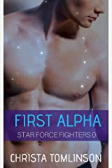First Alpha: Star Force Fighters Prequel Kindle Edition