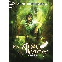 Les Ailes d'Alexanne - tome 2 Mikal (2)