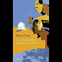 La Colonisation expliquée à tous (EXPLIQUE A...)