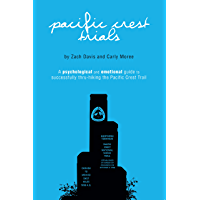Pacific Crest Trials: A Psychological and Emotional Guide to Successfully Thru-Hiking the Pacific Crest Trail (English…