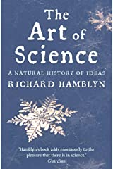 The Art of Science: A Natural History of Ideas Paperback
