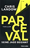 Parceval - Seine Jagd beginnt: Thriller (Ralf Parceval, Band 1)