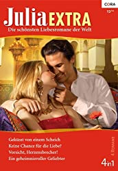 Julia Extra Band 0339: Vorsicht, Herzensbrecher! / Keine Chance für die Liebe? / Ein geheimnisvoller Geliebter / Geküsst von einem Scheich /