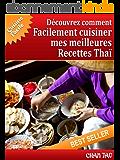 Recettes Thaï - le Meilleure de la Cuisine Thaïlandais en un tour de main: Cuisine facile