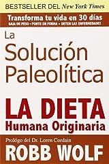 La Solucion Paleolitica / The Paleo Solution: La Dieta Humana Originaria / The Original Human Diet Copertina flessibile