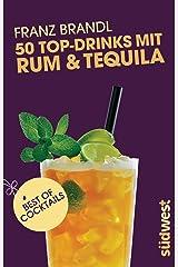 50 Top-Drinks mit Rum und Tequila Kindle Ausgabe