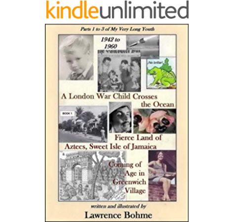 A London War Child Crosses The Ocean Parts 1 2 And 3 Of My Very Long Youth 1942 To 1960 Ebook Bohme Lawrence Amazon In Kindle Store
