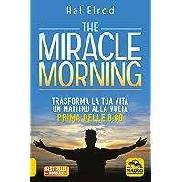 The miracle morning. Trasforma la tua vita un mattino alla volta prima delle 8:00. Nuova ediz.