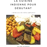 La cuisine indienne pour débutant (French Edition)