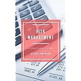 Risk Management: A Practical Guide (Advance Book 6)