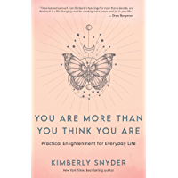 You Are More Than You Think You Are: Practical Enlightenment for Everyday Life (English Edition)