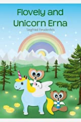 Flovely and Unicorn Erna: A modern fairy tale for children Kindle Edition
