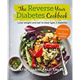Reverse your Diabetes Cookbook: Lose Weight and eat to beat type 2 Diabetes