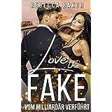 Love the Fake: Vom Milliardär verführt
