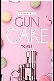 Gun cake - tome 2