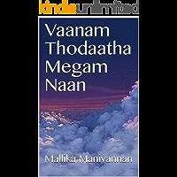 Vaanam Thodaatha Megam Naan (Tamil Edition)