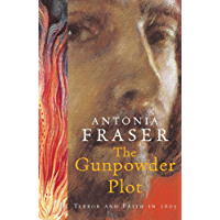 The Gunpowder Plot: Terror And Faith In 1605 (English Edition)