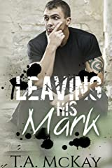 Leaving His Mark (Leaving Marks Book 1) Kindle Edition
