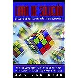 Libro de Solución del Cubo de Rubik para Niños y Principiantes: Aprende Cómo Resolver el Cubo de Rubik con Instrucciones Fáci