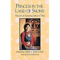 Princess in the Land of Snows: The Life of Jamyang Sakya in Tibet
