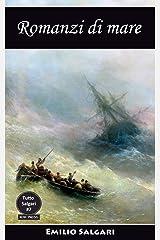 Romanzi di mare: Un dramma nell'oceano Pacifico, I pescatori di Trepang, I naufraghi del Poplador, Gli scorridori del mare, I solitari dell'oceano (Tutto Salgari: Edizioni Integrali Vol. 7) Formato Kindle