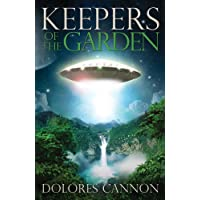 Cannon, D: Keepers of the Garden: An Extraterrestrial Document