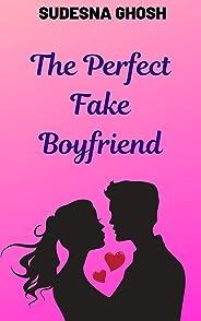 The Perfect Fake Boyfriend: A Feel-Good Romance Novella