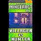 (Unofficial) Minecraft: Villager Vs Hunter Comic - Vol 2 (Minecraft Comic Book 15) (English Edition)