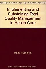 Implementing and Substaining Total Quality Management in Health Care Paperback