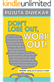 DON'T LOSE OUT, WORK OUT