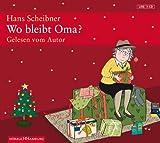 Wo bleibt Oma?: 1 CD von Hans Scheibner