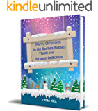 MERRY CHRISTMAS TO THE DOCTORS, NURSES THANK YOU FOR YOUR DEDICATION: Landscape background with sign merry christmas…