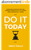 Do It Today: Overcome Procrastination, Improve Productivity, and Achieve More Meaningful Things (English Edition)