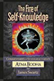 The Fire of Self Knowledge: Commentaries on Shankaracharya's Atma Bodha