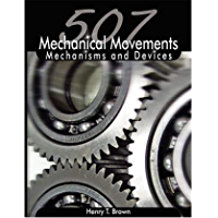 507 Mechanical Movements: Mechanisms and Devices (English Edition)