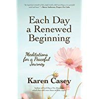 Each Day a Renewed Beginning: Meditations for a Peaceful Journey (English Edition)