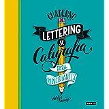 Cuaderno de lettering y caligrafía creativa para principiantes: Guía para aprender a dibujar palabras con un boli y tu creati