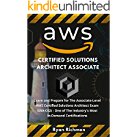 AWS Certified Solutions Architect Associate: Learn and Prepare for The Associate-Level AWS Certified Solutions Architect…