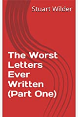 The Worst Letters Ever Written (Part One): BANNED BY LONDON's MET POLICE Kindle Edition
