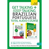 Get Talking and Keep Talking Brazilian Portuguese Total Audio Course: (Audio pack) The essential short course for…