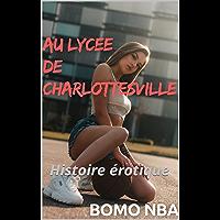 AU LYCEE DE CHARLOTTESVILLE: Histoire érotique