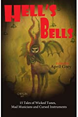 Hell's Bells: Wicked Tunes, Mad Musicians and Cursed Instruments (Hell's Series Book 4) Kindle Edition