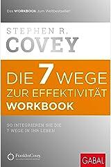 Die 7 Wege zur Effektivität – Workbook: So integrieren Sie die 7 Wege in Ihr Leben (Dein Erfolg) Taschenbuch