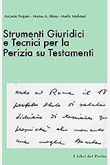 Strumenti Giuridici e Tecnici per la Perizia su Testamenti : I Libri del Perito - II Formato Kindle